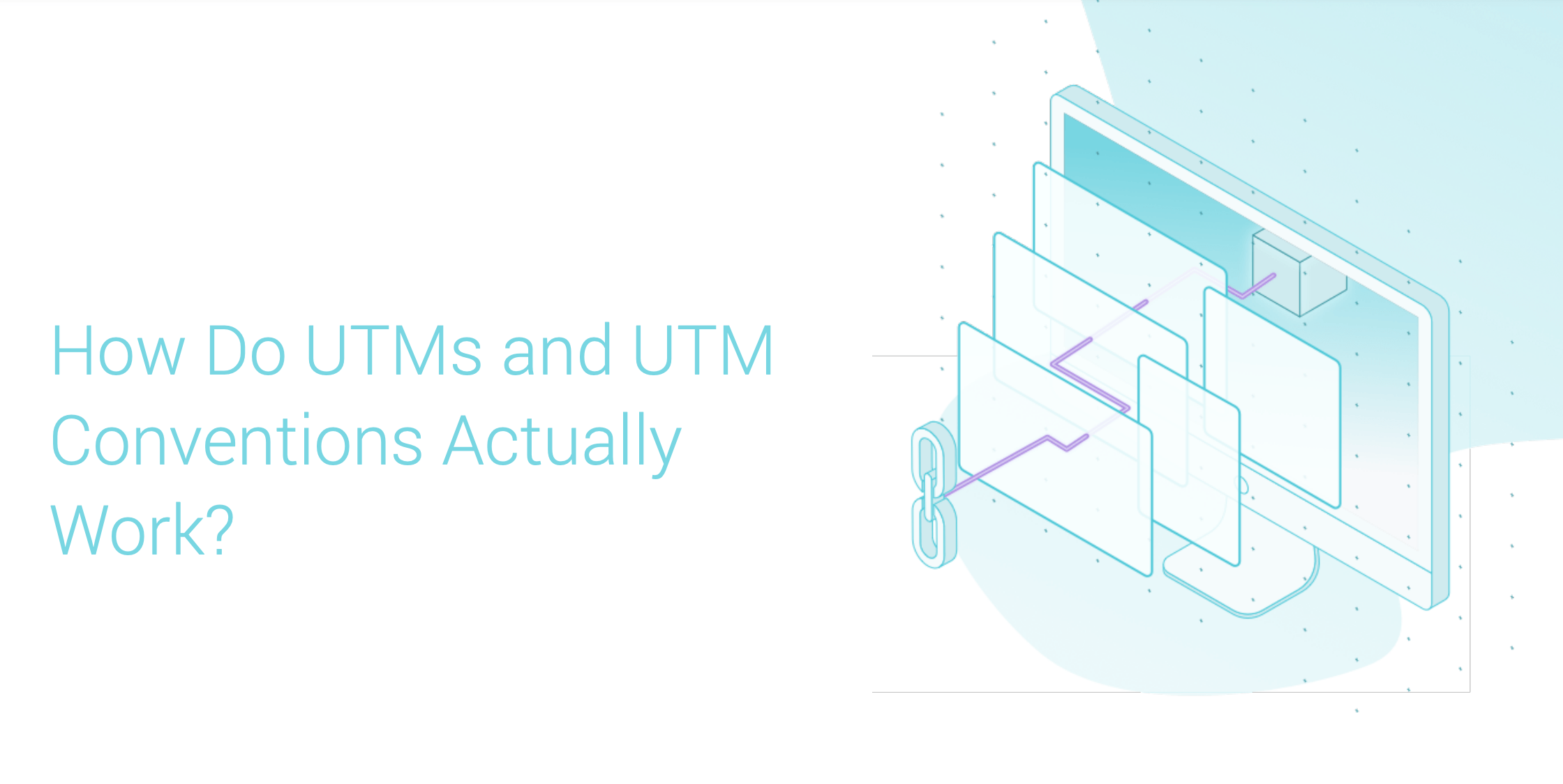 How Do UTMs & UTM Conventions Actually Work