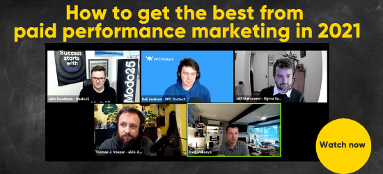 How to get the best from paid performance marketing in 2021